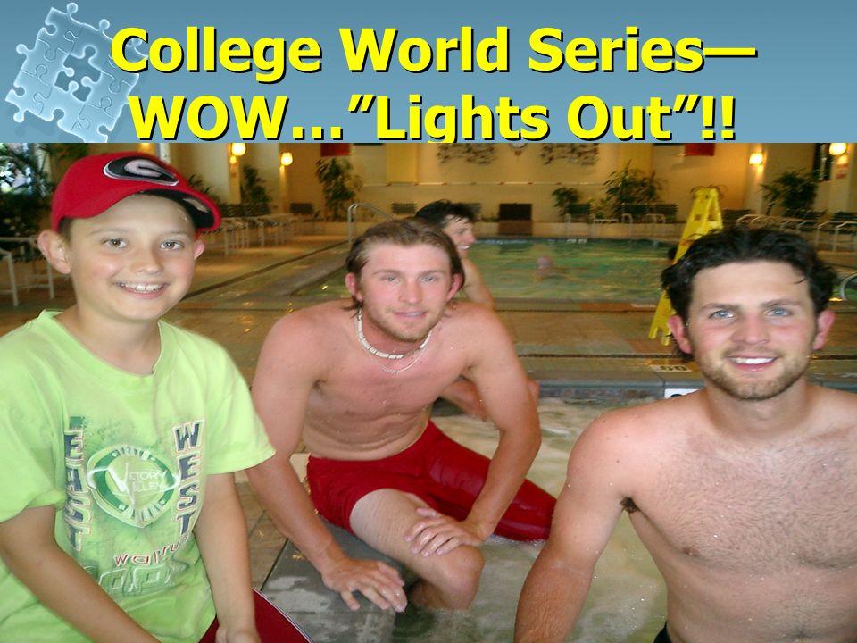 5 College World SeriesWOW..2006,2007 &2008…Lights Out!! June 2009 around the corner!!