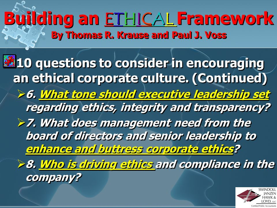 Building an ETHICAL Framework By Thomas R. Krause and Paul J. Voss 10 questions to consider in encouraging an ethical corporate culture. (Continued) 3