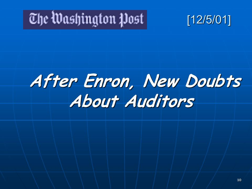 10 [12/5/01] After Enron, New Doubts About Auditors After Enron, New Doubts About Auditors