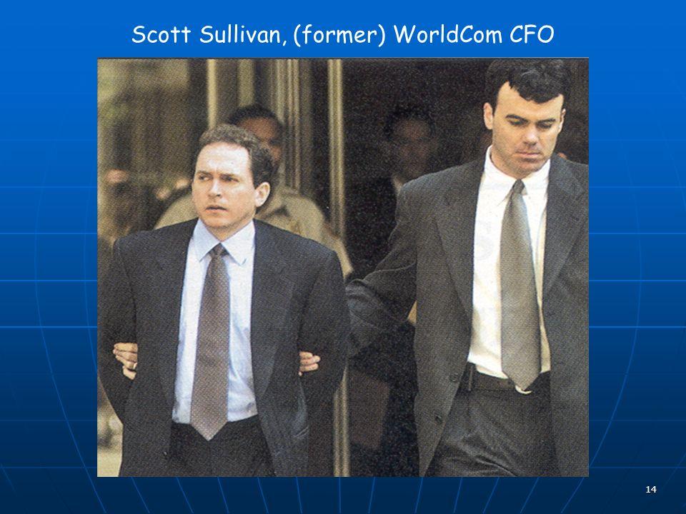 14 Scott Sullivan, (former) WorldCom CFO