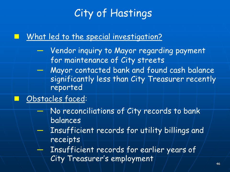 46 City of Hastings What led to the special investigation.