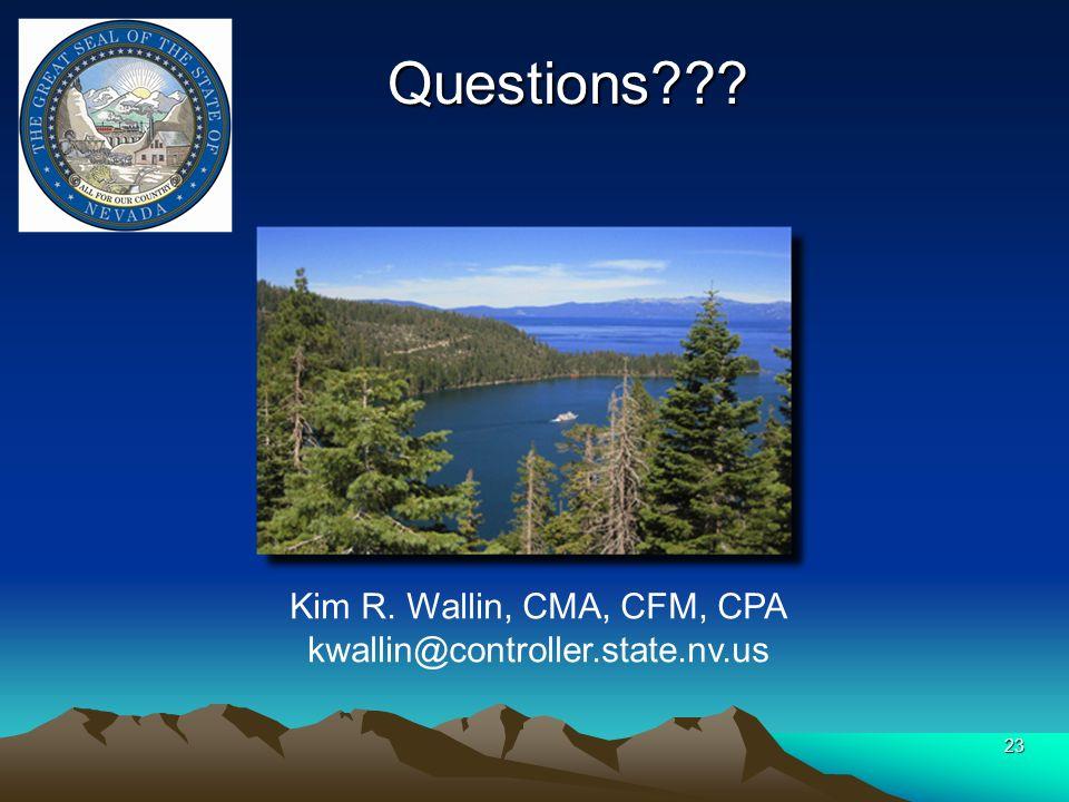 Questions Questions 23 Kim R. Wallin, CMA, CFM, CPA kwallin@controller.state.nv.us