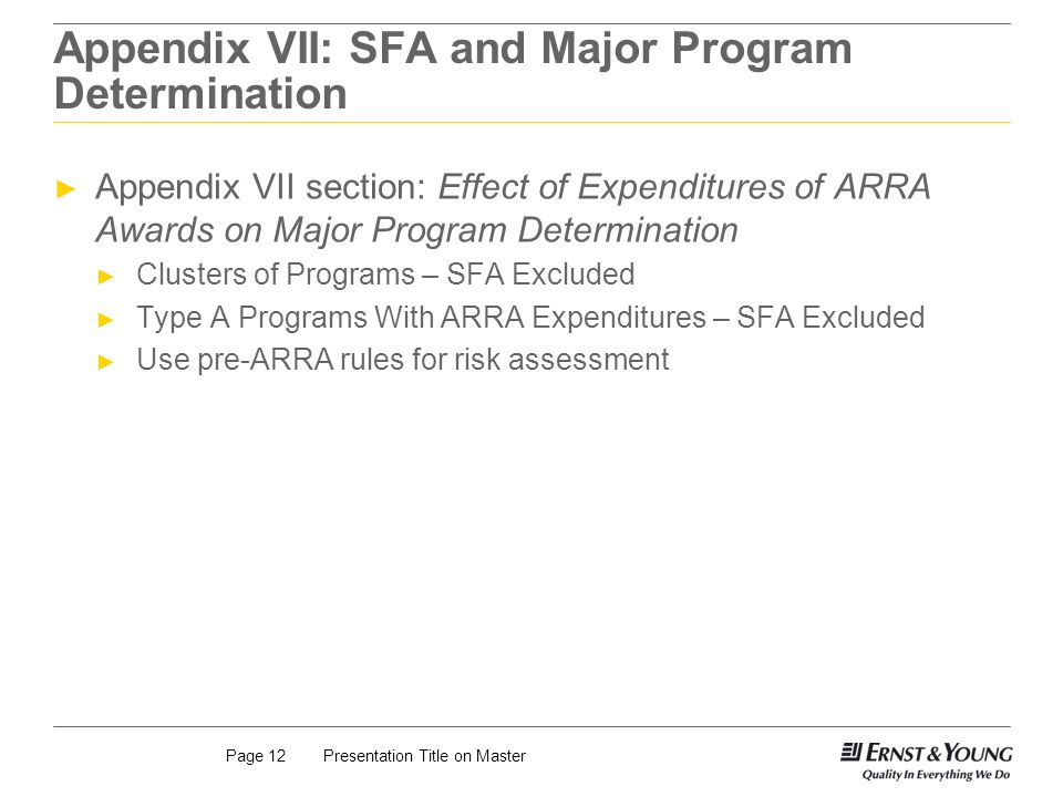 Presentation Title on MasterPage 12 Appendix VII: SFA and Major Program Determination Appendix VII section: Effect of Expenditures of ARRA Awards on M