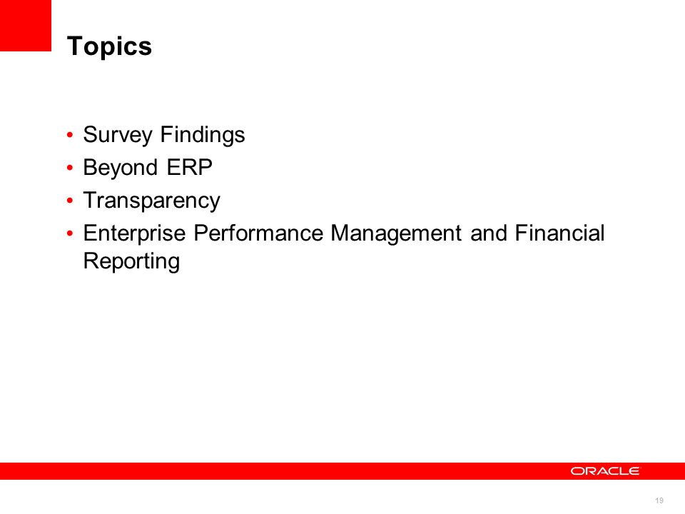 19 Topics Survey Findings Beyond ERP Transparency Enterprise Performance Management and Financial Reporting