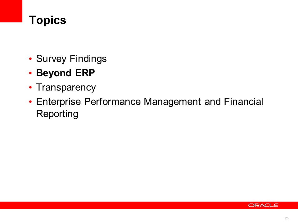 25 Topics Survey Findings Beyond ERP Transparency Enterprise Performance Management and Financial Reporting