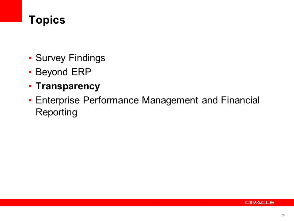 28 Topics Survey Findings Beyond ERP Transparency Enterprise Performance Management and Financial Reporting