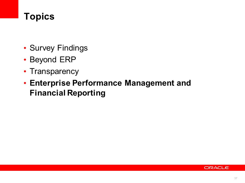 37 Topics Survey Findings Beyond ERP Transparency Enterprise Performance Management and Financial Reporting