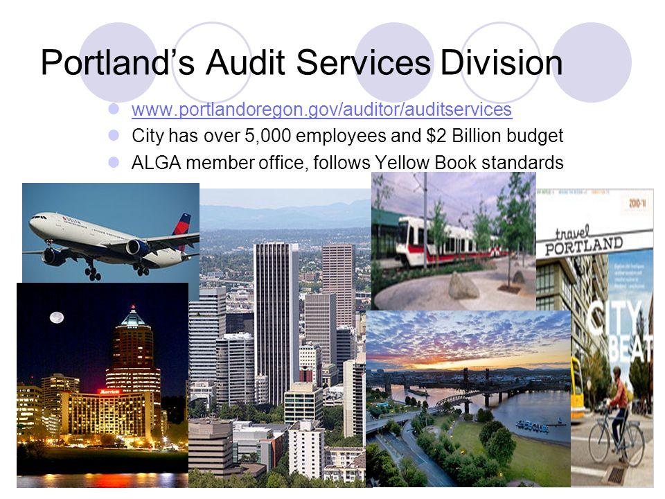 4 Portlands Audit Services Division www.portlandoregon.gov/auditor/auditservices City has over 5,000 employees and $2 Billion budget ALGA member offic