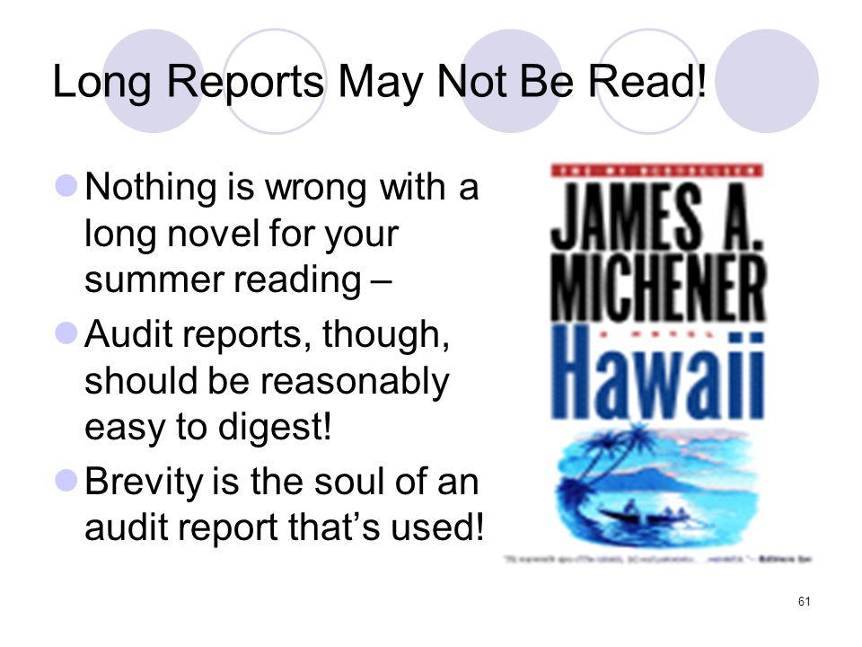61 Long Reports May Not Be Read! Nothing is wrong with a long novel for your summer reading – Audit reports, though, should be reasonably easy to dige