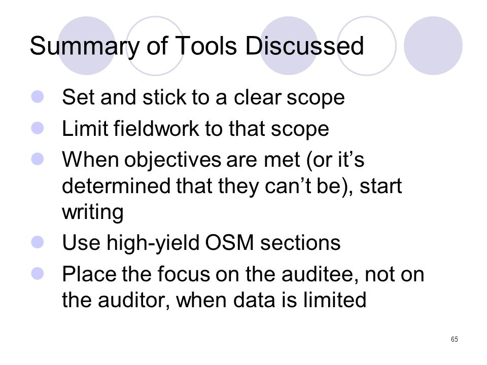 65 Summary of Tools Discussed Set and stick to a clear scope Limit fieldwork to that scope When objectives are met (or its determined that they cant b