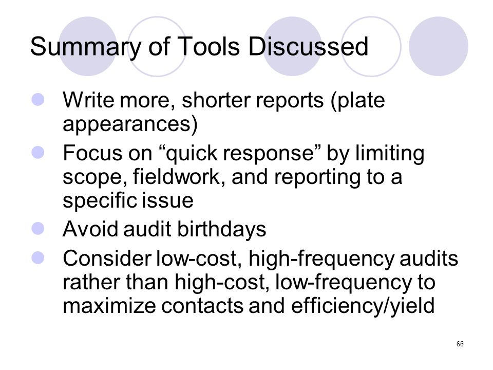 66 Summary of Tools Discussed Write more, shorter reports (plate appearances) Focus on quick response by limiting scope, fieldwork, and reporting to a