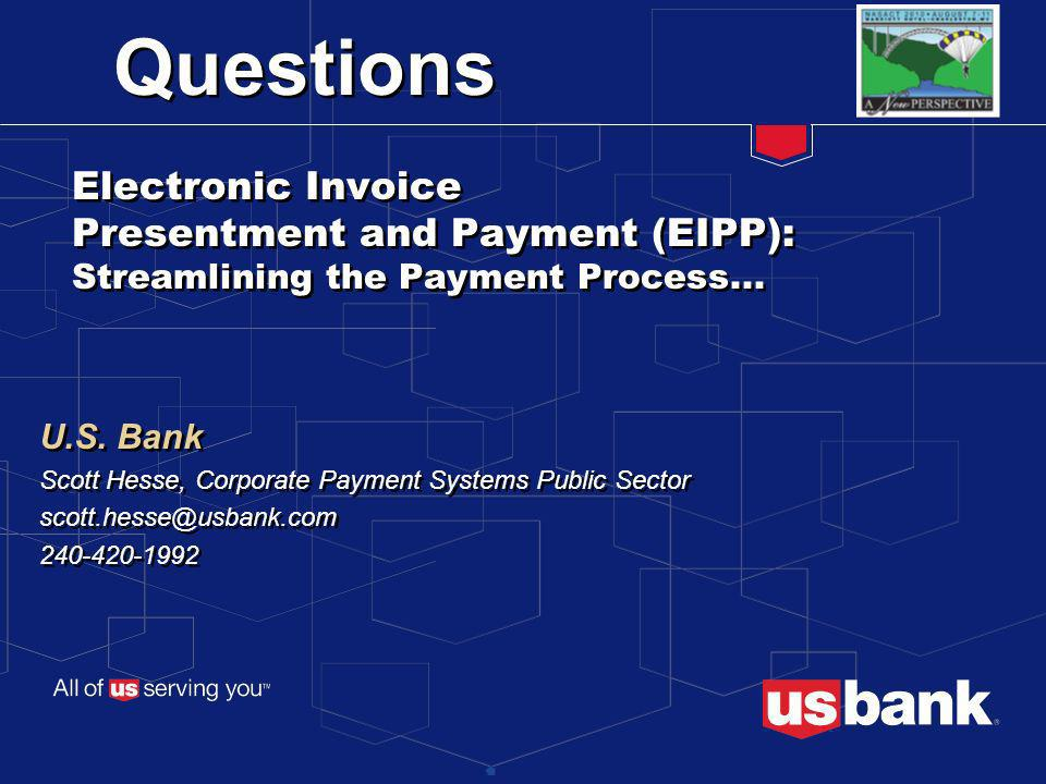 Questions Electronic Invoice Presentment and Payment (EIPP): Streamlining the Payment Process...