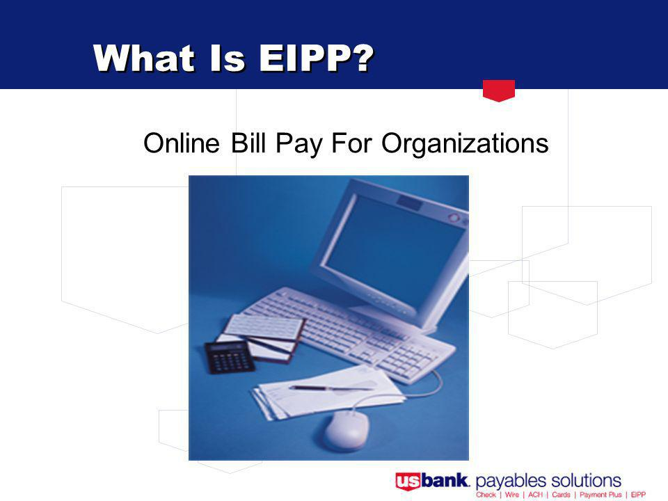 What Is EIPP Online Bill Pay For Organizations
