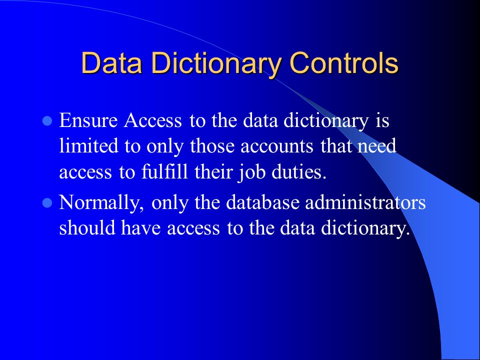 Audit Procedures to evaluate controls over System Privileges Prevent granting of ALL privileges.