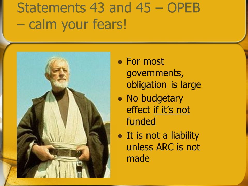 Statements 43 and 45 – OPEB – calm your fears.