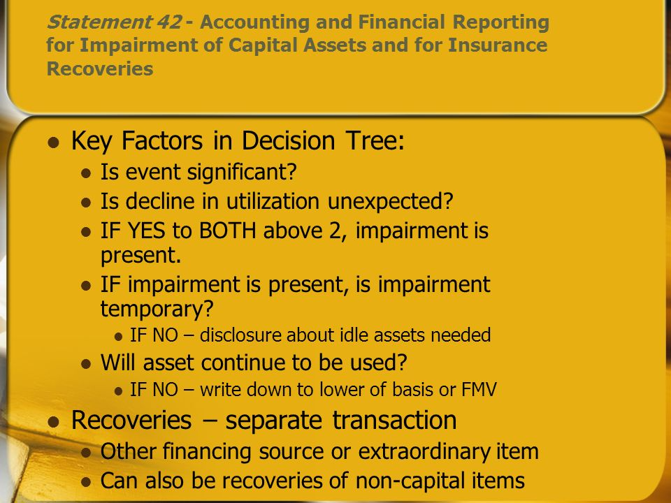 Key Factors in Decision Tree: Is event significant? Is decline in utilization unexpected? IF YES to BOTH above 2, impairment is present. IF impairment