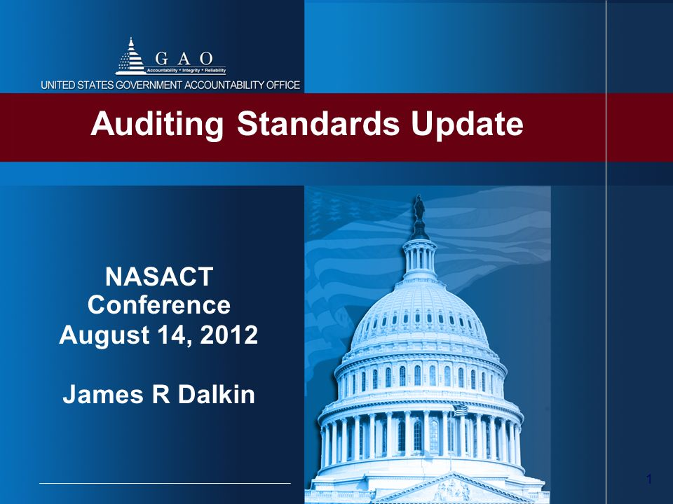 1 Auditing Standards Update NASACT Conference August 14, 2012 James R Dalkin