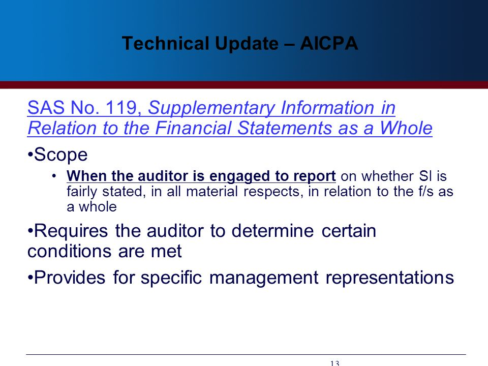Technical Update – AICPA SAS No. 119, Supplementary Information in Relation to the Financial Statements as a Whole Scope When the auditor is engaged t