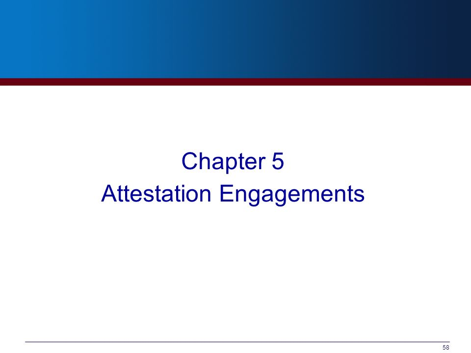 58 Chapter 5 Attestation Engagements