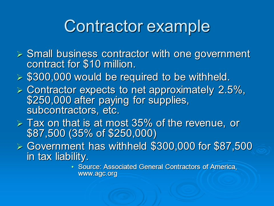 Contractor example Small business contractor with one government contract for $10 million. Small business contractor with one government contract for
