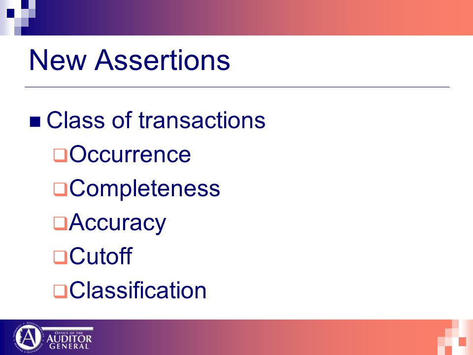 New Assertions Class of transactions Occurrence Completeness Accuracy Cutoff Classification