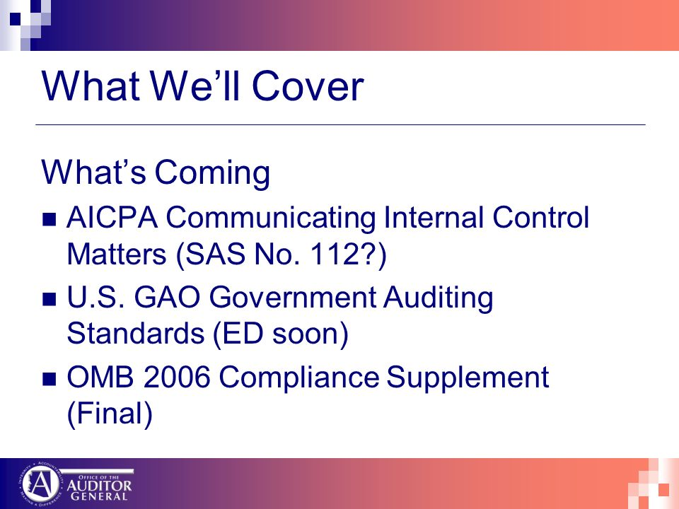 Whats Coming AICPA Communicating Internal Control Matters (SAS No.