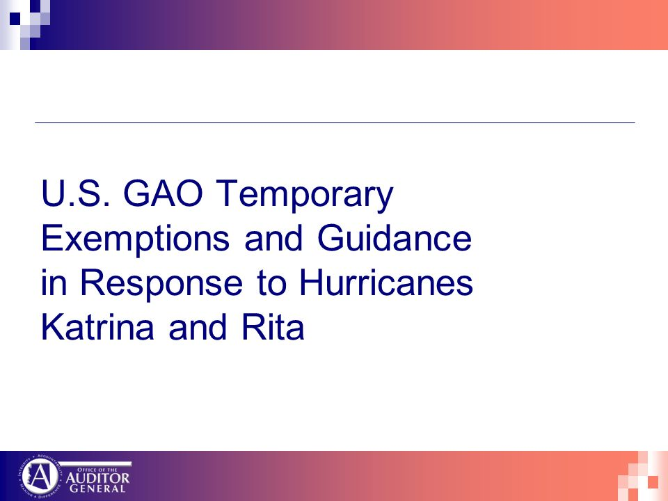 U.S. GAO Temporary Exemptions and Guidance in Response to Hurricanes Katrina and Rita
