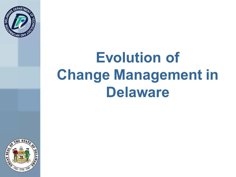 Evolution of Change Management in Delaware