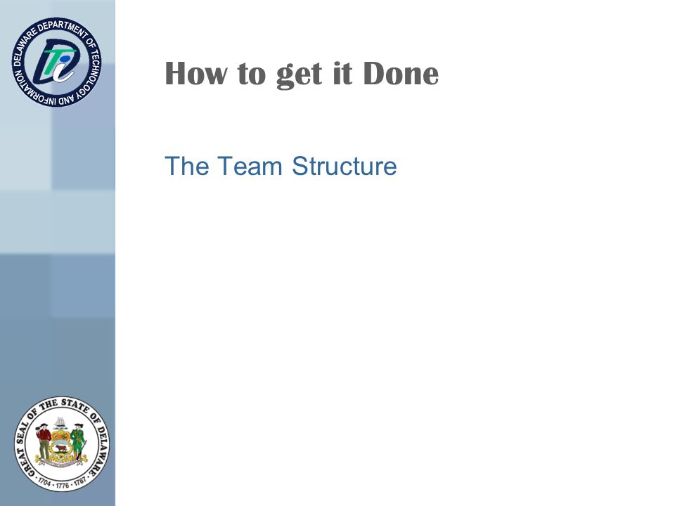 How to get it Done The Team Structure