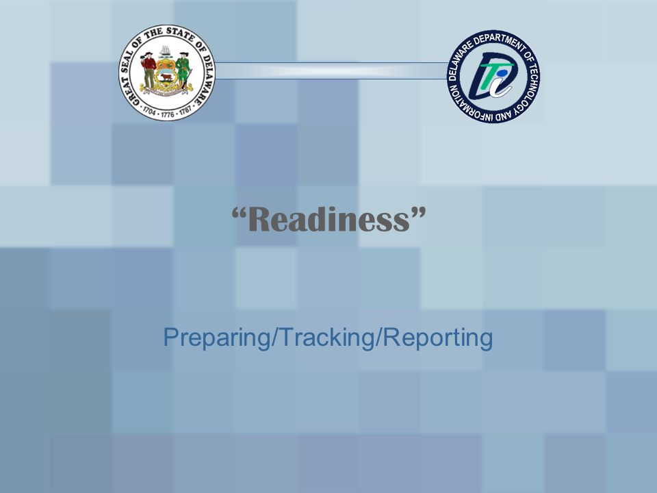 Readiness Preparing/Tracking/Reporting