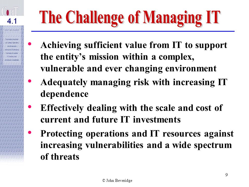 © John Beveridge 8 Need for better operational controls Importance of technology Risks associated with an ever changing technology environment Demand