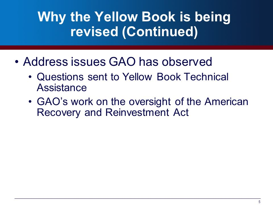 66 Where to Find the Yellow Book The Yellow Book is available on GAOs website at: www.gao.gov/govaud/ybk01.htm For technical assistance, contact us at yellowbook@gao.gov