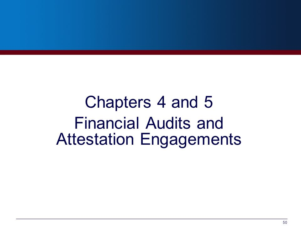 50 Chapters 4 and 5 Financial Audits and Attestation Engagements