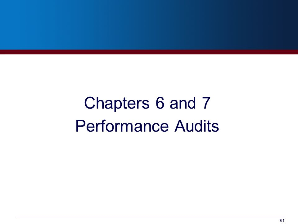61 Chapters 6 and 7 Performance Audits