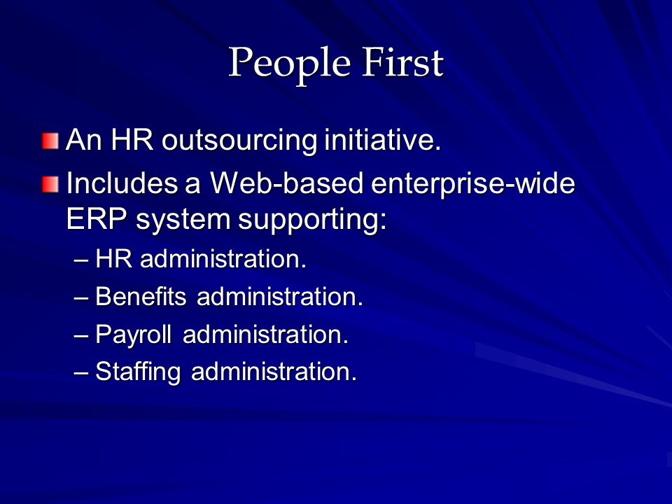 People First An HR outsourcing initiative.