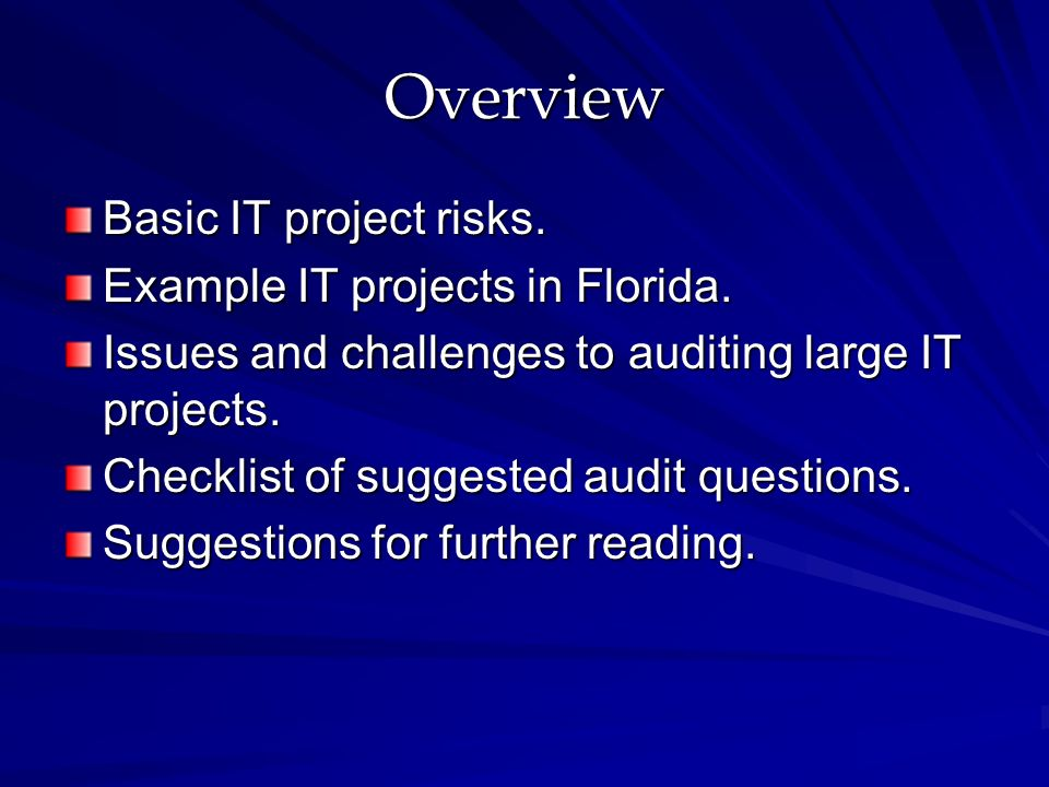 Overview Basic IT project risks. Example IT projects in Florida.
