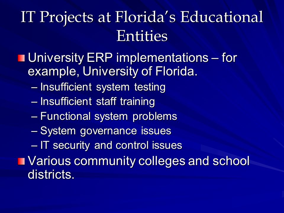 IT Projects at Floridas Educational Entities University ERP implementations – for example, University of Florida.