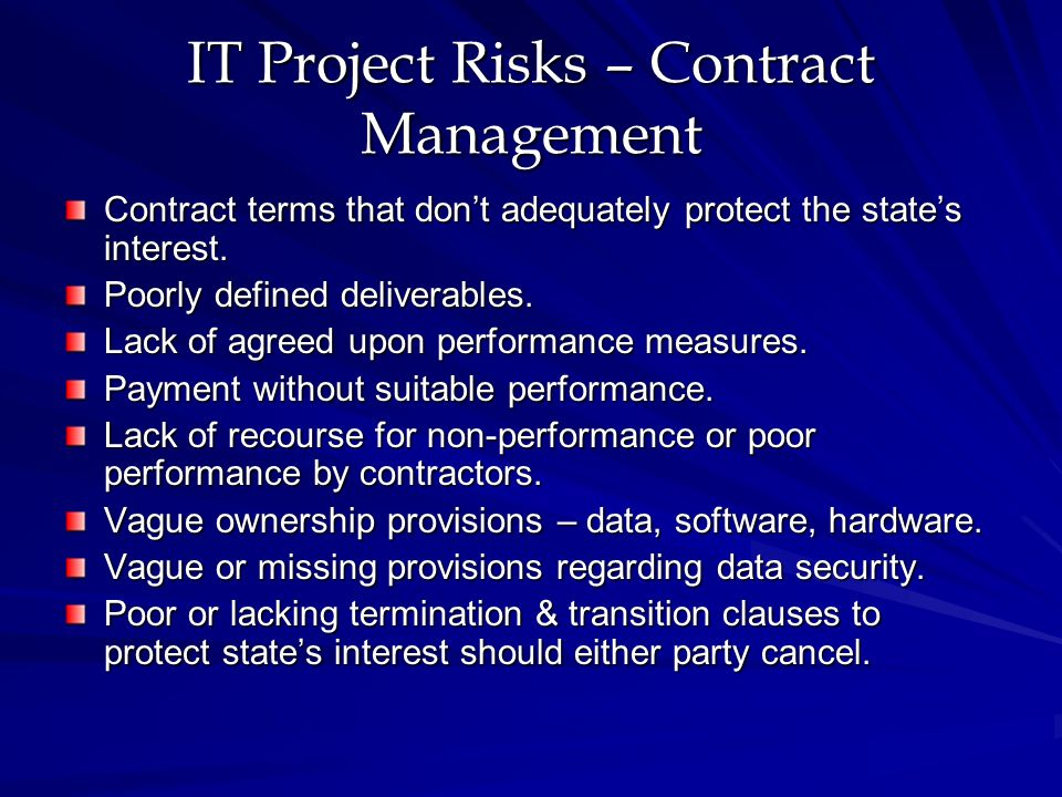 IT Project Risks – Contract Management Contract terms that dont adequately protect the states interest.