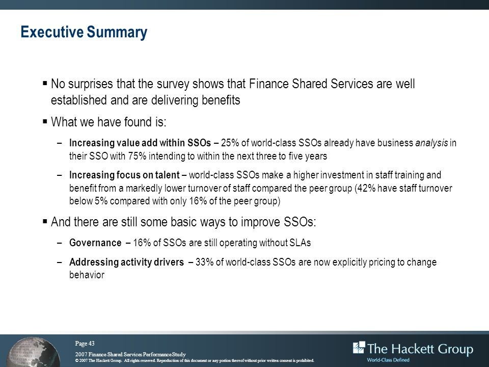 Page 43 2007 Finance Shared Services Performance Study © 2007 The Hackett Group. All rights reserved. Reproduction of this document or any portion the