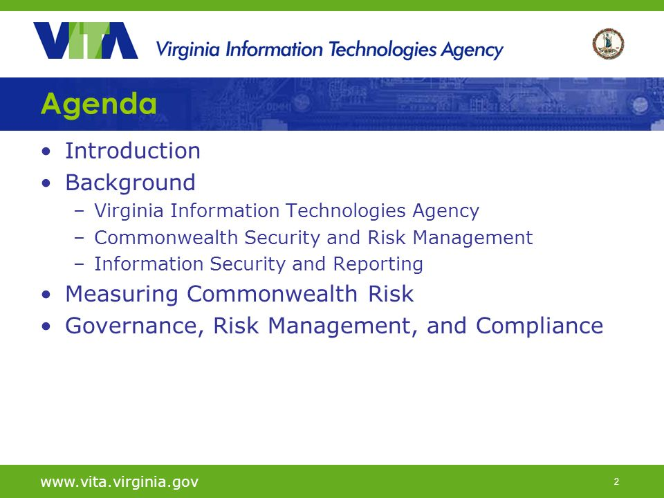 2 Agenda Introduction Background –Virginia Information Technologies Agency –Commonwealth Security and Risk Management –Information Security and Report