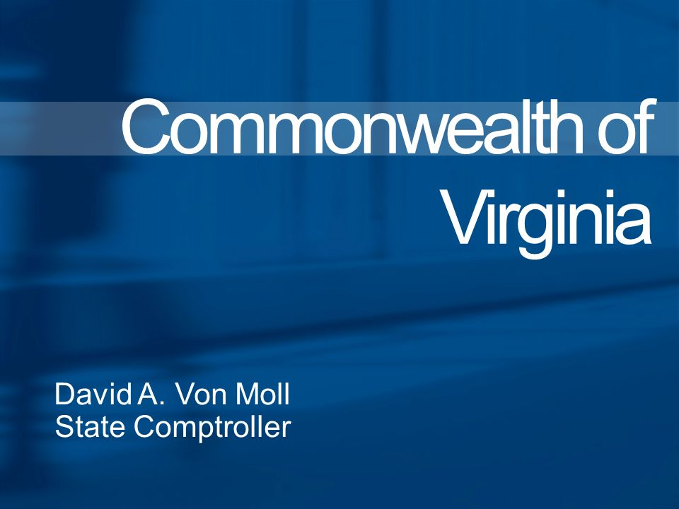 David A. Von Moll State Comptroller Commonwealth of Virginia