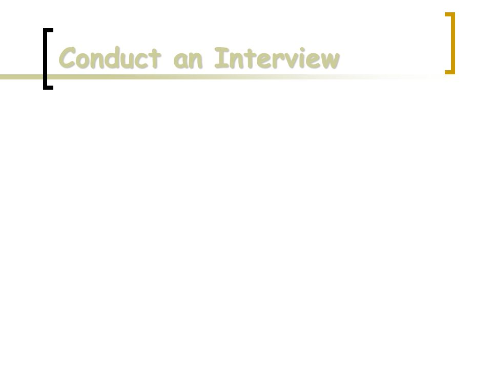 Conduct an Interview