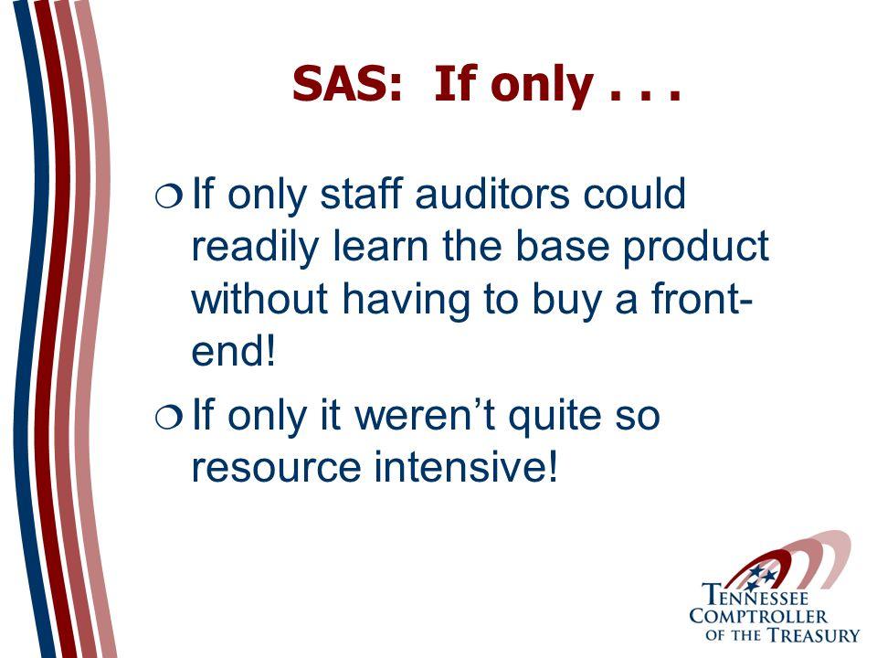 SAS: If only...