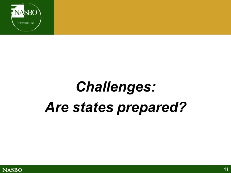 NASBO 11 Challenges: Are states prepared