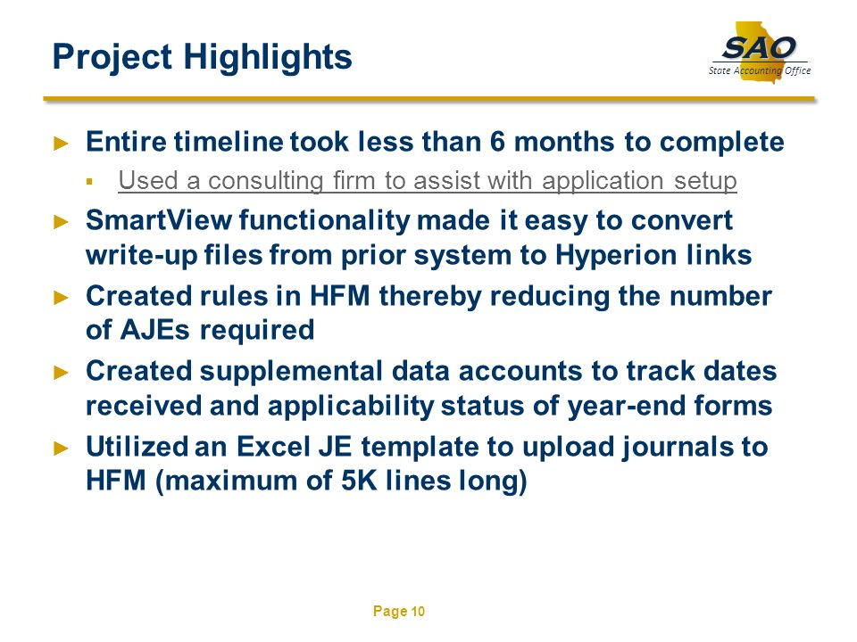 Page 10 SAO State Accounting Office Project Highlights Entire timeline took less than 6 months to complete Used a consulting firm to assist with appli