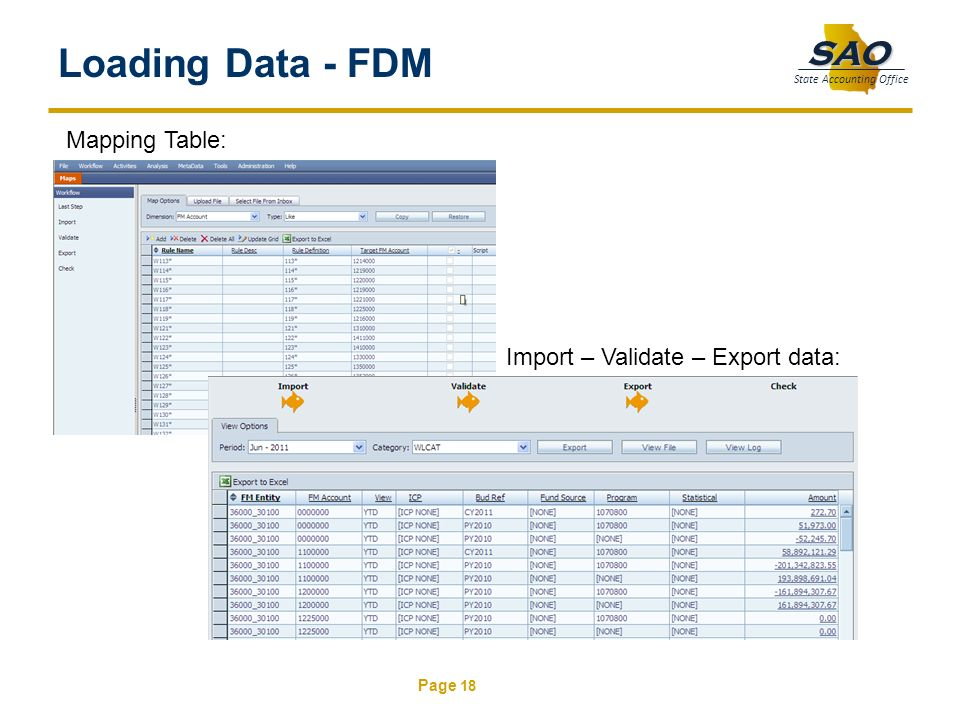 Page 18 SAO State Accounting Office Loading Data - FDM Mapping Table: Import – Validate – Export data: