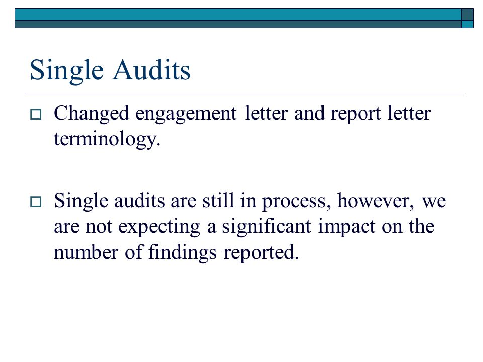 Financial Audits Changed engagement letter and report letter terminology.