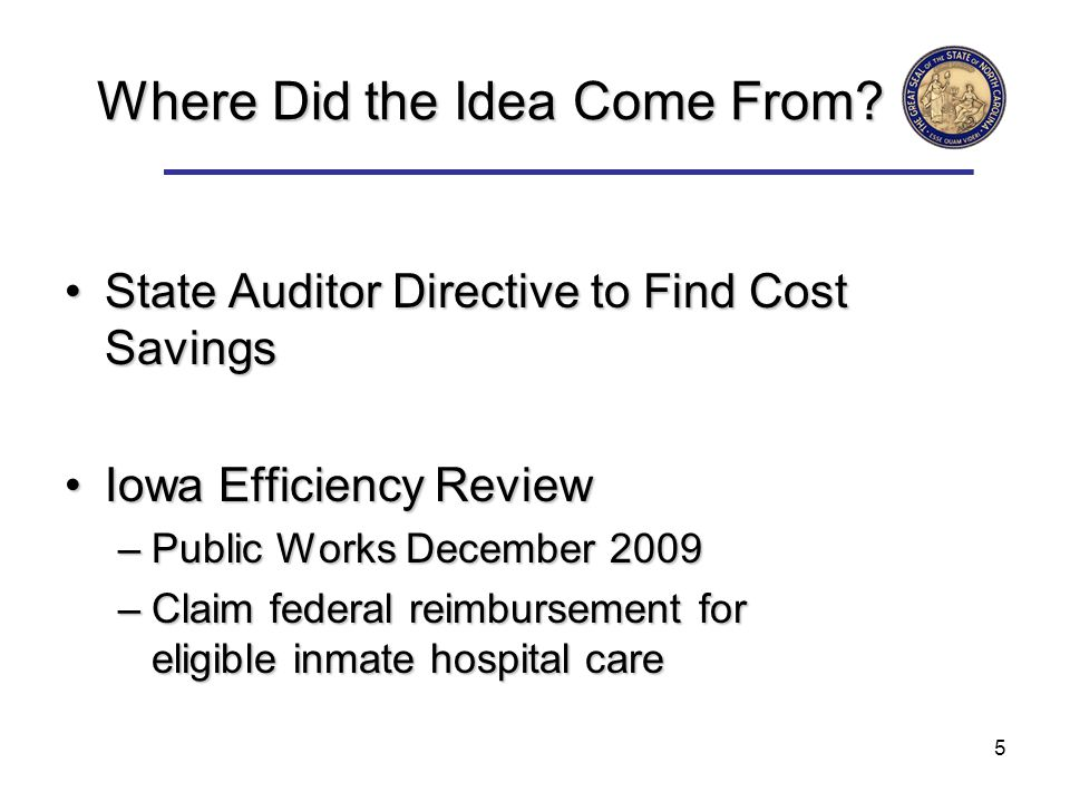 5 Where Did the Idea Come From? State Auditor Directive to Find Cost SavingsState Auditor Directive to Find Cost Savings Iowa Efficiency ReviewIowa Ef
