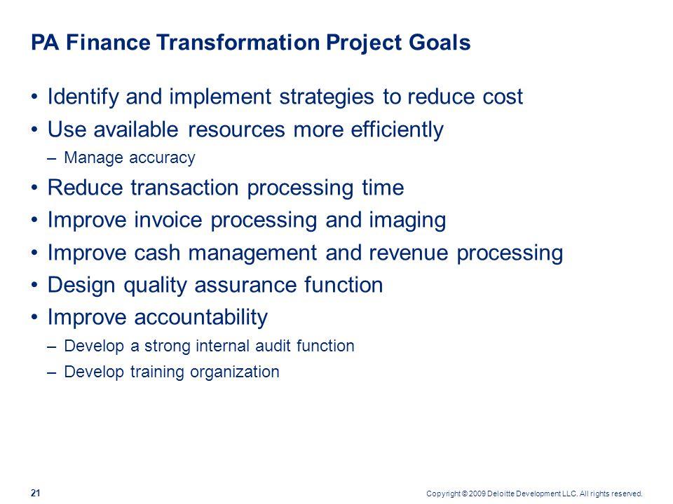 Copyright © 2009 Deloitte Development LLC. All rights reserved. 20 Pennsylvanias Timeline for Finance Transformation ImaginePA - SAP Budget, Finance,