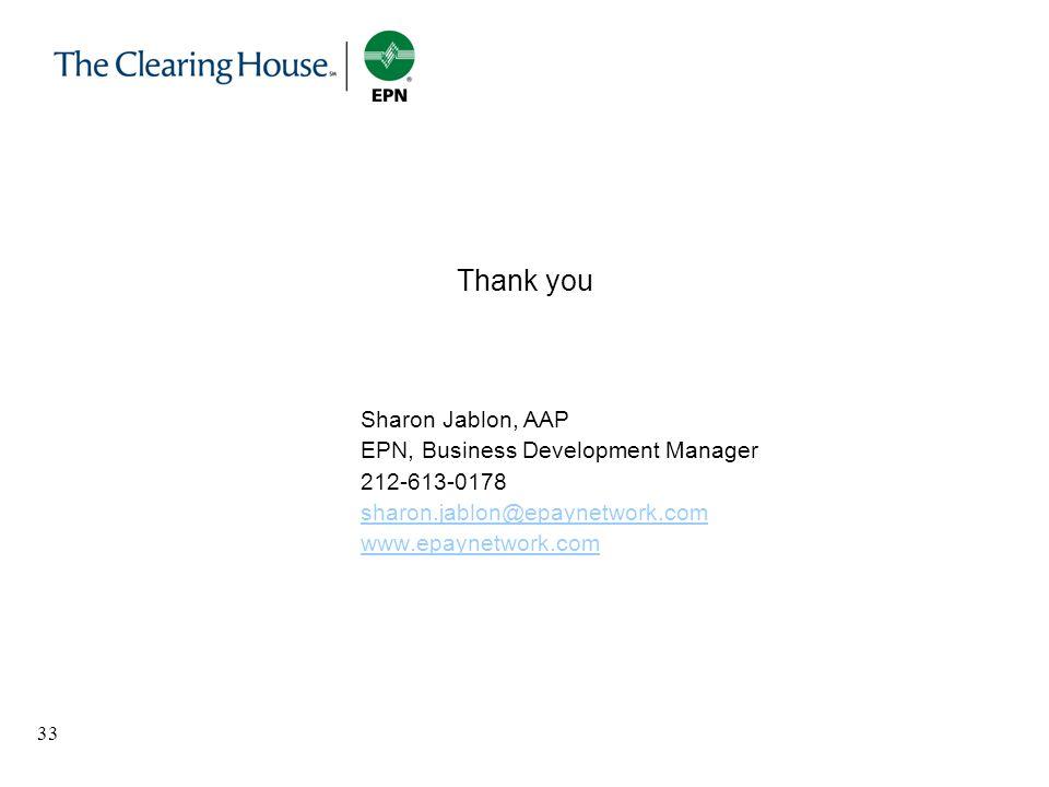33 Thank you Sharon Jablon, AAP EPN, Business Development Manager 212-613-0178 sharon.jablon@epaynetwork.com www.epaynetwork.com